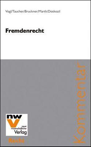 Fremdenrecht von Bruckner,  René, Doskozil,  Hans P, Marth,  Thomas, Taucher,  Wolfgang, Vogl,  Mathias