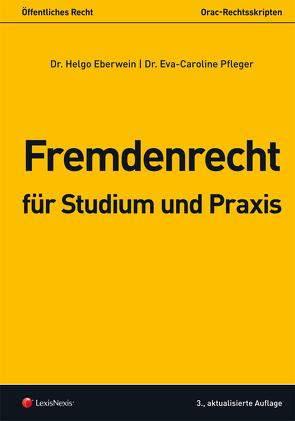 Fremdenrecht für Studium und Praxis von Eberwein,  Helgo, Pfleger,  Eva-Caroline