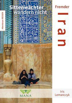 Fremder Iran von Lemanczyk,  Iris