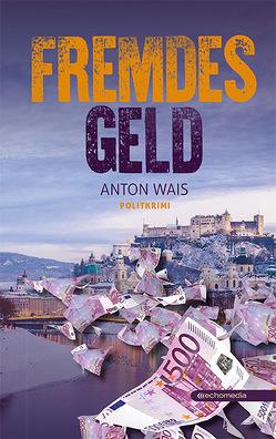 Fremdes Geld von Wais,  Anton