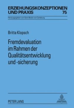 Fremdevaluation im Rahmen der Qualitätsentwicklung und -sicherung von Klopsch,  Britta