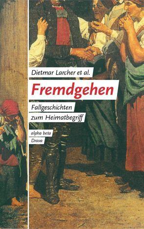 Fremdgehen von Larcher,  Dietmar, Schautzer,  Wolfgang, Thuswald,  Marion, Twrdy,  Ute