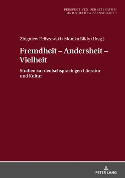 Fremdheit – Andersheit – Vielheit von Blidy,  Monika, Feliszewski,  Zbigniew