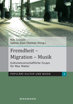 Fremdheit – Migration – Musik von Grosch,  Nils, Zinn-Thomas,  Sabine