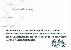 Fremdheit überwinden – Zusammenarbeit gestalten von Lüters,  Rosemarie, Romppel,  Joachim, Schreier,  Maren