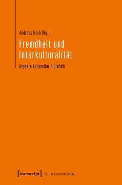 Fremdheit und Interkulturalität von Rauh,  Andreas