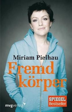 Fremdkörper von Pielhau,  Miriam