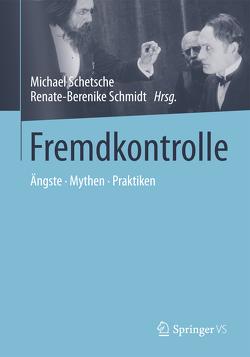 Fremdkontrolle von Schetsche,  Michael, Schmidt,  Renate-Berenike