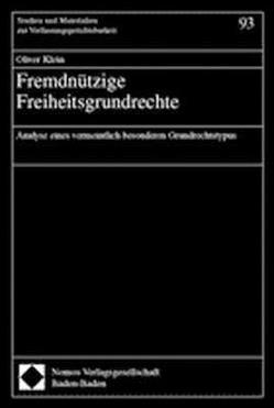 Fremdnützige Freiheitsgrundrechte von Klein,  Oliver
