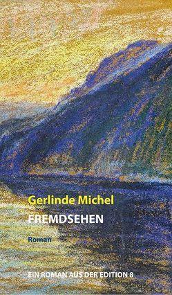 Fremdsehen von Michel,  Gerlinde