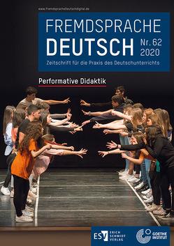 Fremdsprache Deutsch Heft 62 (2020): Performative Didaktik von Fandrych,  Christian, Hufeisen,  Britta, Klein,  Wassilios, Mohr,  Imke-Carolin, Thonhauser,  Ingo, Wicke,  Rainer E.
