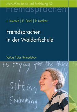 Fremdsprachen in der Waldorfschule von Dahl,  Erhard, Kiersch,  Johannes, Lutzker,  Peter