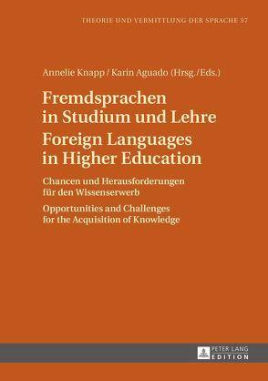 Fremdsprachen in Studium und Lehre. Foreign Languages in Higher Education von Aguado,  Karin, Knapp,  Annelie