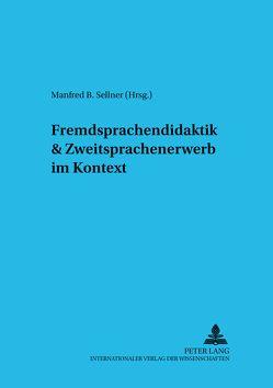 Fremdsprachendidaktik & Zweitspracherwerb im Kontext von Sellner,  Manfred B.