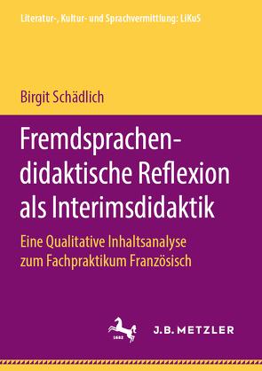 Fremdsprachendidaktische Reflexion als Interimsdidaktik von Schädlich,  Birgit