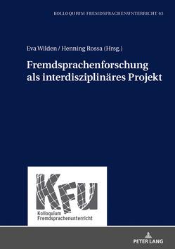 Fremdsprachenforschung als interdisziplinäres Projekt von Rossa,  Henning, Wilden,  Eva