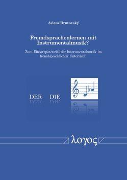 Fremdsprachenlernen mit Instrumentalmusik? von Brutovsky,  Adam