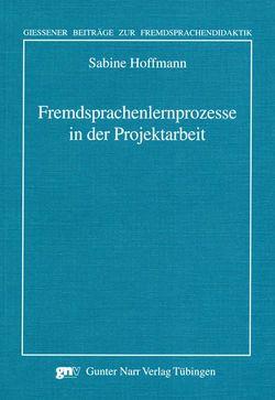 Fremdsprachenlernprozesse in der Projektarbeit von Hoffmann,  Sabine