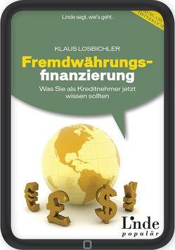 Fremdwährungsfinanzierung von Losbichler,  Klaus