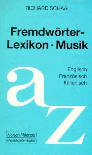 Fremdwörterlexikon Musik von Schaal,  Richard