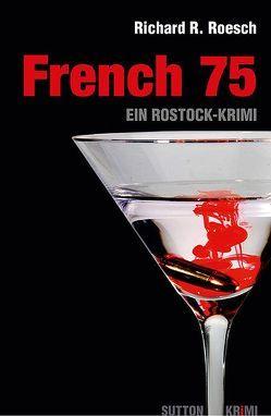 French 75 von Richard R. Roesch