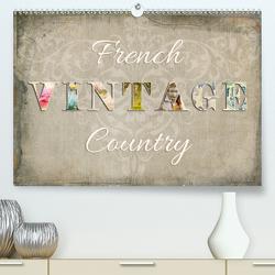 French Vintage Country (Premium, hochwertiger DIN A2 Wandkalender 2021, Kunstdruck in Hochglanz) von Bergmann,  Kathleen