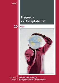 Frequenz vs. Akzeptabilität von Turgay,  Katharina