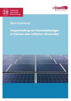 Frequenzhaltung mit Photovoltaikanlagen im Rahmen einer kritischen Infrastruktur von Osterkamp,  Björn