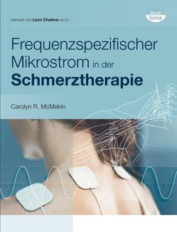 Frequenzspezifischer Mikrostrom in der Schmerztherapie von McMakin,  Carolyn R.