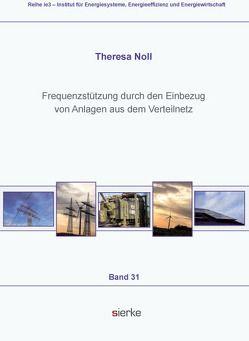 Frequenzstützung durch den Einbezug von Anlagen aus dem Verteilnetz von Noll,  Theresa