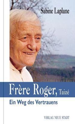 Frère Roger, Taizé von Bader,  Wolfgang, Laplane,  Sabine, Paula,  Jakob