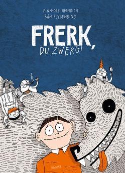 Frerk, du Zwerg! von Flygenring,  Rán, Heinrich,  Finn-Ole