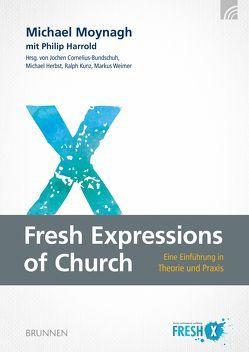 Fresh Expressions of Church von Cornelius-Bundschuh,  Jochen, Herbst,  Michael, Josupeit,  Michael, Kunz,  Ralph, Moynagh,  Michael, Quick,  Astrid, Weimer,  Markus