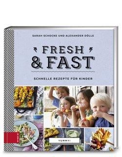 Yummy! Fresh & fast von Dölle,  Alex, Schocke,  Sarah