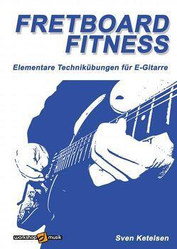 Fretboard Fitness von Ketelsen,  Sven