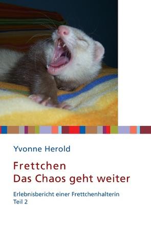 Frettchen – Das Chaos geht weiter von Herold,  Yvonne