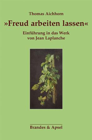 »Freud arbeiten lassen« von Aichhorn,  Thomas