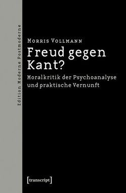 Freud gegen Kant? von Vollmann,  Morris