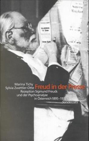 Freud in der Presse von Leupold-Löwenthal,  Harald, Tichy,  Marina, Zwettler-Otte,  Sylvia