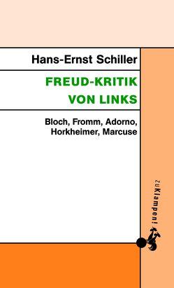 Freud-Kritik von links von Schiller,  Hans-Ernst