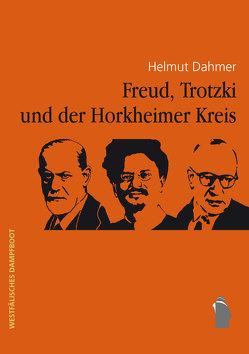 Freud, Trotzki und der Horkheimer-Kreis von Dahmer,  Helmut