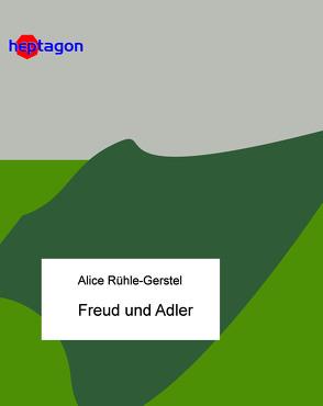 Freud und Adler von Rühle-Gerstel,  Alice