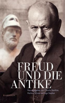 Freud und die Antike von Benthien,  Claudia, Böhme,  Hartmut, Stephan,  Inge