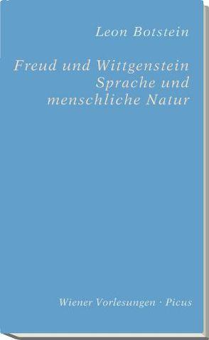 Freud und Wittgenstein. Sprache und menschliche Natur von Botstein,  Leon