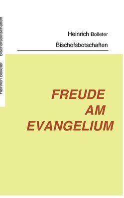 Freude am Evangelium von Bolleter,  Heinrich