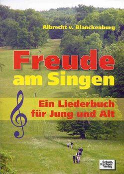 Freude am Singen von Blanckenburg,  Albrecht von, Blanckenburg,  Moritz von