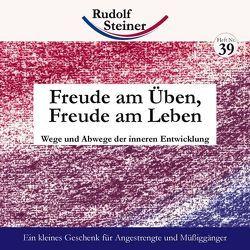 Freude am Üben, Freude am Leben von Steiner,  Rudolf