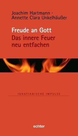 Freude an Gott von Hartmann,  Joachim, Unkelhäußer,  Annette Clara