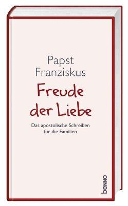 Freude der Liebe von Papst Franziskus