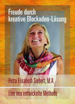 Freude durch kreative Blockaden-Lösung von Siebert,  Petra Elisabeth